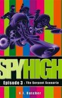 A.J. Butcher - The Serpent Scenario (Spy High Episode # 3) - 9781904233152 - KST0027231