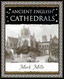 Mills, Mark - Ancient English Cathedrals - 9781904263418 - V9781904263418