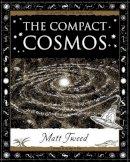 Tweed, Matt - The Compact Cosmos - 9781904263425 - V9781904263425