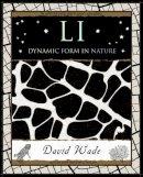 David Wade - Li: Dynamic Form in Nature (Mathemagical Ancient Wizdom) - 9781904263548 - V9781904263548