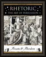 Arvatu, Adina, Aberdein, Andrew - Rhetoric: The Art of Persuasion - 9781904263906 - V9781904263906
