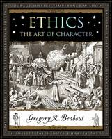 Beabout, Gregory, Hannis, Mike - Ethics: The Art of Character (Wooden Books) - 9781904263937 - V9781904263937