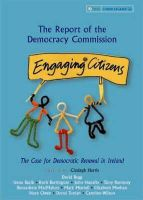 Clodagh Harris - The report of the democracy commission, engaging citizens, the case for democratic renewal in Ireland - 9781904301967 - V9781904301967