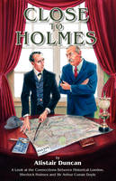Duncan, Alistair - Close to Holmes - 9781904312505 - V9781904312505