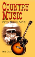 Mike Evans - Country Music Facts, Figures & Fun - 9781904332534 - KHS1002393
