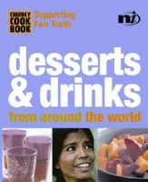 Wells, Troth - Chunky Cookbook: Desserts & Drinks from around the world (Chunky Cook Book: Supporting Fair Trade) - 9781904456162 - KOC0001687