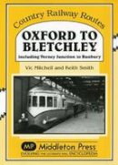 Mitchell, Vic; Smith, Keith - Oxford to Bletchley - 9781904474579 - V9781904474579