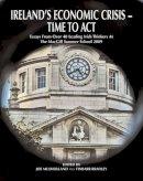 Edited by Joe Mulholland, Finbarr Bradley - Ireland's Economic Crisis - Time To Act - 9781904505433 - 9781904505433