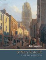Aughton, Peter - St Mary Redcliffe: The Church and Its People - 9781904537830 - V9781904537830