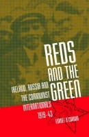 Emmet O'Connor - Reds and the Green: Ireland, Russia, and the Communist Internationals, 1919-43 - 9781904558194 - V9781904558194