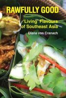 Cranach, Von Diana - Rawfully Good: Living Flavours of Southeast Asia - 9781904562122 - V9781904562122