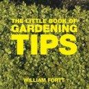 Fortt, William - Little Book of Gardening Tips - 9781904573357 - V9781904573357