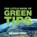 William Fortt - The Little Book of Green Tips - 9781904573630 - KHS1023470