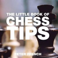 French, Peter - The Little Book of Chess Tips - 9781904573685 - V9781904573685