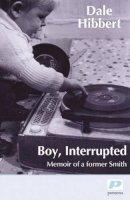 Hibbert, Dale - Boy, Interrupted - 9781904590309 - V9781904590309