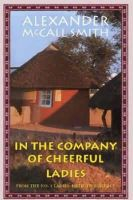 McCall Smith, Alexander - In the Company of Cheerful Ladies (The No. 1 Ladies' Detective Agency, Book 6) - 9781904598060 - KAS0004962