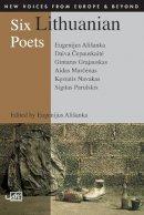 Alsianka, Eugenijus; Grajauskas, Gintaras; Parulskis, Sigitas - Six Lithuanian Poets - 9781904614852 - V9781904614852
