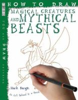 Bergin, Mark - How to Draw Magical Creatures and Mythical Beasts - 9781904642732 - V9781904642732
