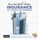Fox, Guy - How the World Really Works: Insurance at Lloyd's of London - 9781904711124 - V9781904711124