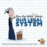 Fox, Guy, UBS Investment Bank - How the World Really Works: Our Legal System - 9781904711230 - V9781904711230