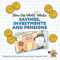 Fox, Guy - How the World Really Works: Savings, Investments & Pensions - 9781904711261 - V9781904711261