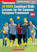 - 40 More Combined Skills Lessons for the Common European Framework B1 - 9781904720287 - V9781904720287