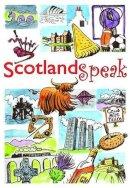 Brown, Catherine; Cadell, Sophie; Jardine, Fiona - ScotlandSpeak - 9781904737247 - V9781904737247