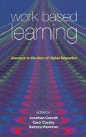 . Ed(s): Garnett, Jonathan; Costley, Carol; Workman, Barbara - Work Based Learning - 9781904750192 - V9781904750192
