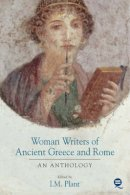 . Ed(s): Plant, Ian - Women Writers of Ancient Greece and Rome - 9781904768012 - V9781904768012