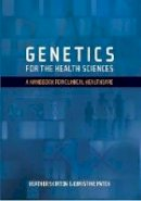 Skirton, Heather; Patch, Christine - Genetics for the Health Sciences - 9781904842705 - V9781904842705