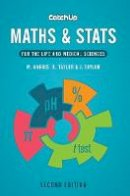 Harris, Michael, Taylor, Jacquelyn - Catch Up Maths & Stats 2e: For the Life and Medical Sciences - 9781904842903 - V9781904842903