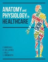Marshall, Paul, Gallacher, Beverley, Jolly, Jim, Rinomhota, Shupikai - Anatomy and Physiology in Healthcare - 9781904842958 - V9781904842958
