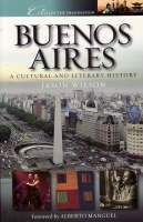 JASON WILSON - Buenos Aires: A Cultural and Literary History (Cities of the Imagination) - 9781904955092 - V9781904955092