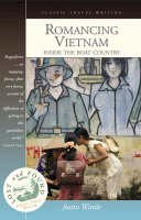 Wintle, Justin - Romancing Vietnam: Inside the Boat Country - 9781904955153 - V9781904955153