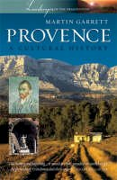 MARTIN GARRETT - PROVENCE: A CULTURAL HISTORY (LANDSCAPES OF THE IMAGINATION): A CULTURAL HISTORY (LANDSCAPES OF THE IMAGINATION) - 9781904955238 - V9781904955238