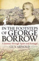 Arnold, Guy - In the Footsteps of George Borrow - 9781904955375 - V9781904955375