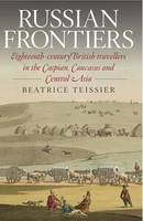Beatrice Teisser - Russian Frontiers - 9781904955801 - V9781904955801