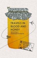 Elizabeth Gowing - Travels in Blood and Honey - 9781904955900 - KI20003501