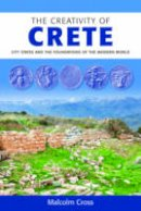 Cross, Malcolm - The Creativity of Crete: City States and the Foundations of the Modern World - 9781904955955 - V9781904955955