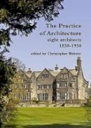 - The Practice of Architecture: eight architects 1830-1930 - 9781904965350 - V9781904965350