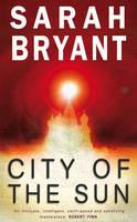 Bryant, Sarah - City of the Sun - 9781905005147 - KNW0005582