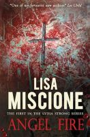 Miscione, Lisa - Angel Fire (Lydia Strong Series) - 9781905005277 - KEX0219302