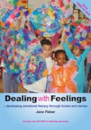 Fisher, Jane - Dealing With Feelings (Early Years Library) - 9781905019564 - V9781905019564