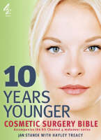 Stanek, Jan - 10 Years Younger Cosmetic Surgery Bible - 9781905026326 - KRF0027833