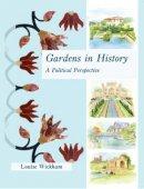 Wickham, Louise - Gardens in History - 9781905119431 - V9781905119431
