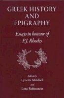 Mitchell, Lynette, Rubinstein, Lene - Greek History and Epigraphy - 9781905125234 - V9781905125234