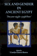 C. Graves-Brown - Sex and Gender in Ancient Egypt - 9781905125241 - V9781905125241