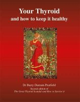 Durrant-Peatfield, Barry - Your Thyroid and How to Keep it Healthy - 9781905140107 - V9781905140107