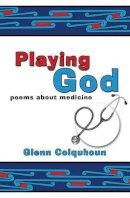 Colquhoun, Glenn - Playing God - 9781905140169 - V9781905140169