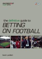 Pullein, Kevin - The Definitive Guide to Betting on Football - 9781905153657 - V9781905153657